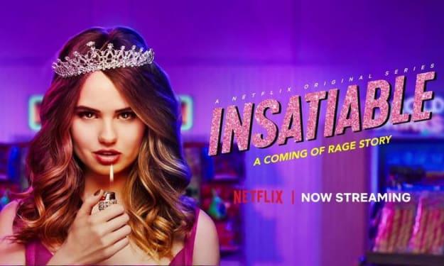 'Insatiable'