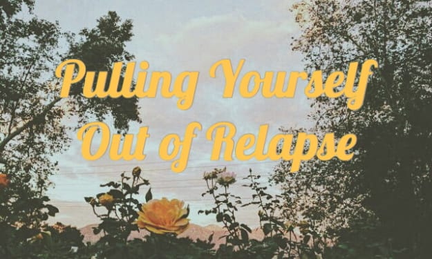 Four Steps to Pulling Yourself out of a Relapse