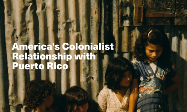 America's Colonialist Relationship with Puerto Rico