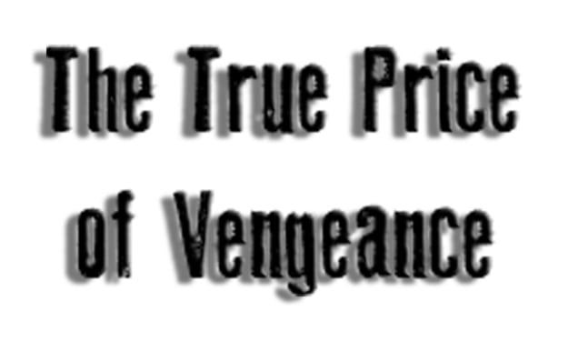 The True Price of Vengeance