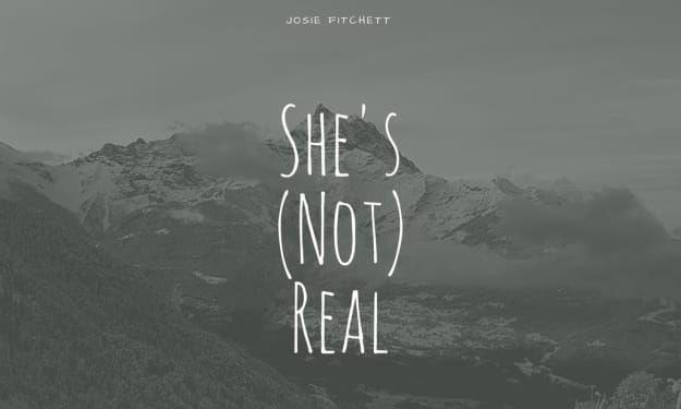 She's (Not) Real