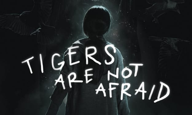 Everyone Needs to See Horror Festival Favorite 'Tigers Are Not Afraid'!