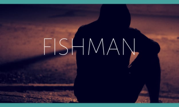 Fishman Chapter Two