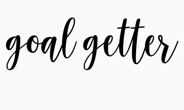 Being a Goal Getter
