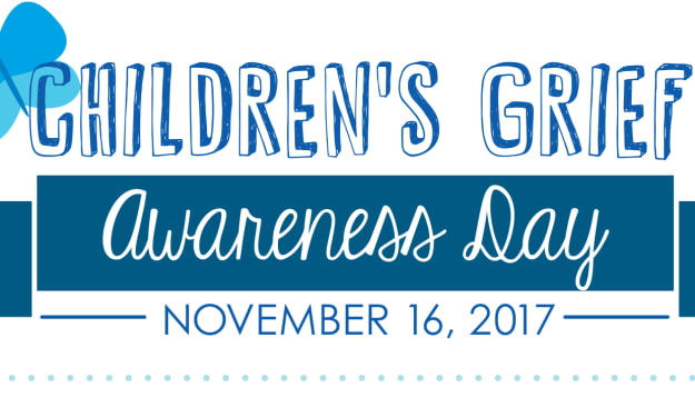 Children's Grief Awareness Day 2017:  What Do Grieving Children Need?