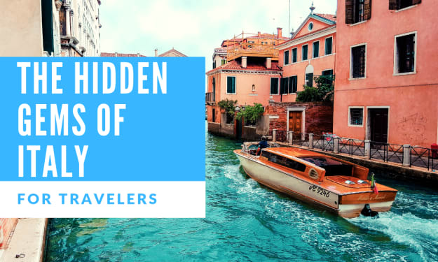 Travelers: The Hidden Gems of Italy You've Never Heard About