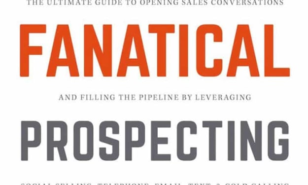 The 10 Big Ideas Discussed in 'Fanatical Prospecting' by Jeb Blount