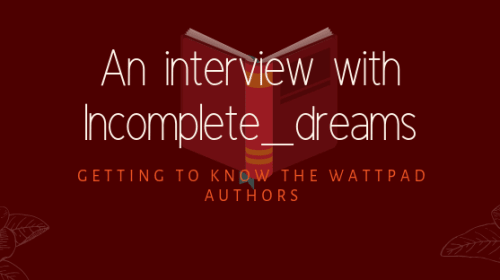 Interview with Incomplete_Dreams