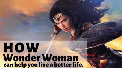 How Wonder Woman Can Help You Live a Better Life
