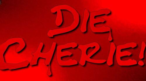 Die, Cherie!