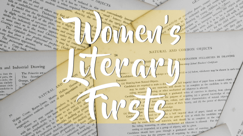 Women's Firsts in Literature