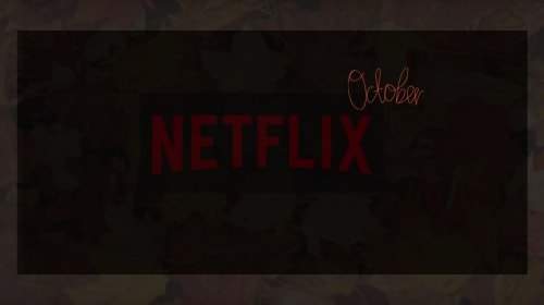 Everything That Is Leaving Netflix October 2019