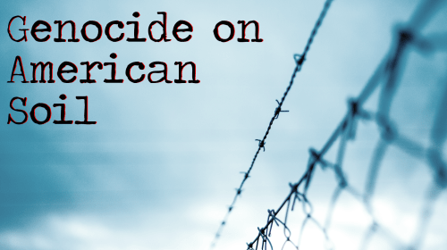 Genocide on American Soil