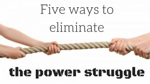 Five Ways to Eliminate the Power Struggle So Everyone Wins