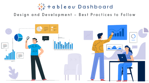 Tableau Dashboard Design and Development—Best Practices to Follow