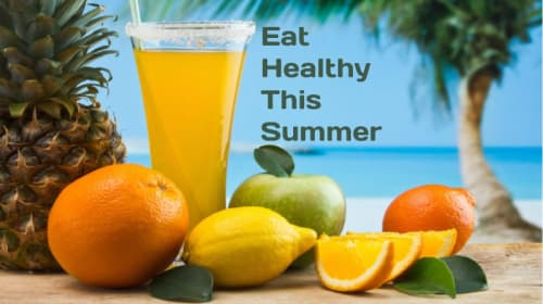 3 Eating Habits for a Healthy Start to Summer