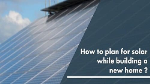 How to Plan for Solar While Building a New Home?