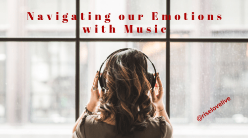 Navigating our Difficult Emotions with Music