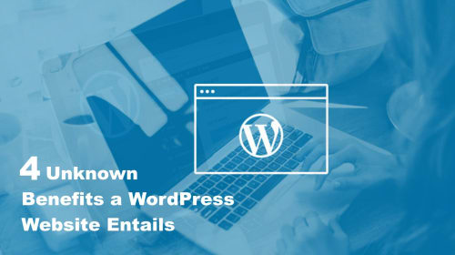 4 Unknown Benefits a WordPress Website Entails