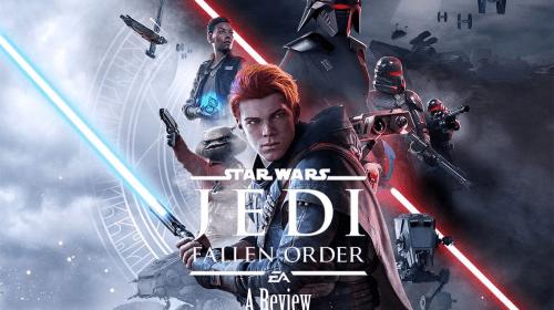 'Star Wars Jedi: Fallen Order'; A Review