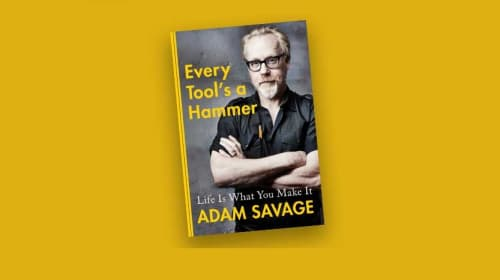 Adam Savage - 'Every Tool's a Hammer: Life Is What You Make It' (Book Review)