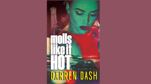Darren Dash - 'Molls Like it Hot' (Book Review)