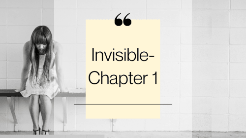 Invisible- Chapter 1
