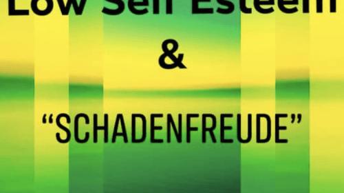 Low Self Esteem and Shadenfreude