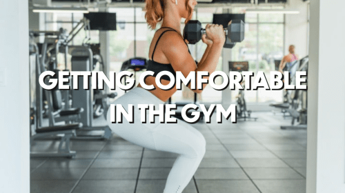 Getting Comfortable in the Gym
