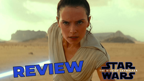 'Star Wars: The Rise of Skywalker'—A Spoiled Review