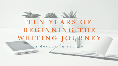 Ten Years of Beginning the Writing Journey