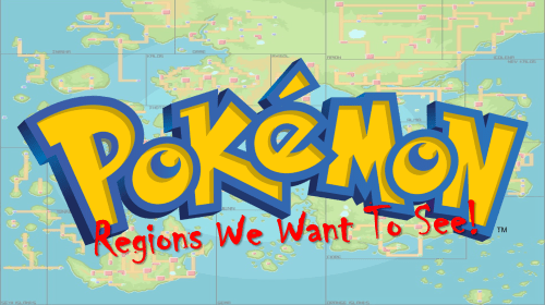 5 Pokémon Regions We'd Love To See