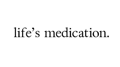 life's medication