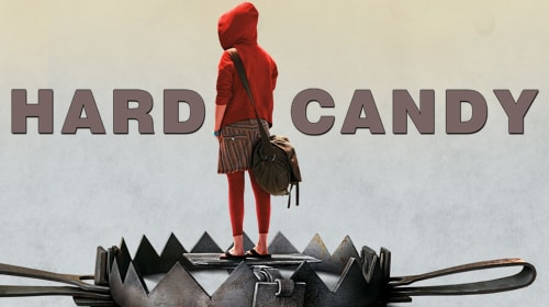 "A Filmmaker's Guide: ""Hard Candy"" (2005)"