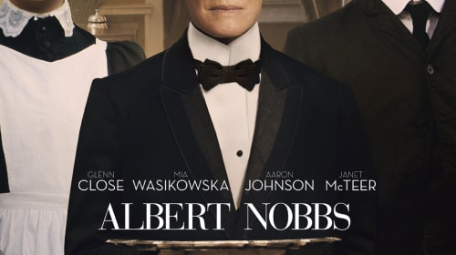 "A Filmmaker's Review: ""Albert Nobbs"" (2011)"