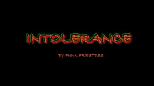 INTOLERANCE, EP. 1