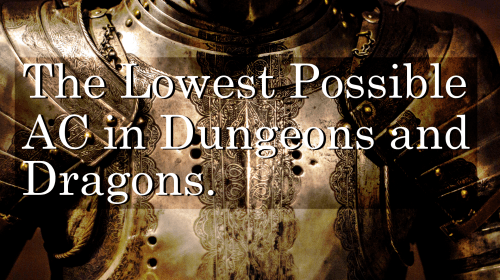 The Lowest Possible Player AC in 5th Edition D&D