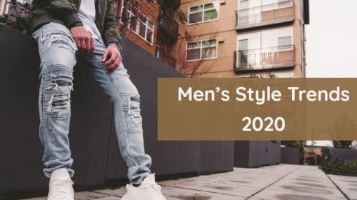 Men's Fashion Trends 2020: Time to be a trendsetter now