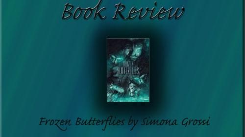 Frozen Butterflies by Simona Grossi | Book Review