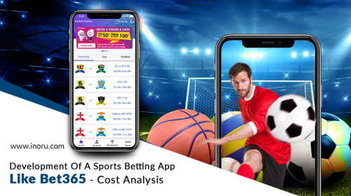 Development Of A Sports Betting App Like Bet365 - Cost Analysis