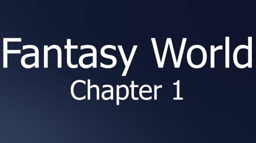 Fantasy World - Chapter 1 (An Original Web Novel Series)