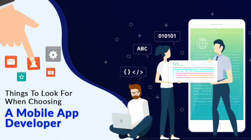 Things to Look For When Choosing a Mobile App Developer