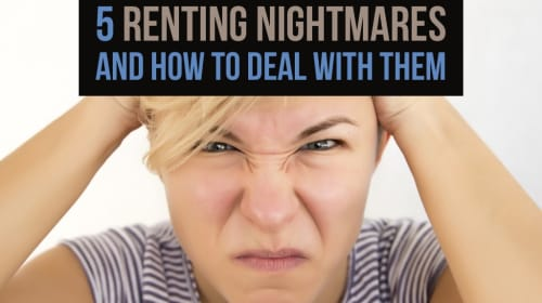 5 Renting Nightmares and How to Deal With Them