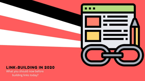What You Should Know About Link Building In 2020
