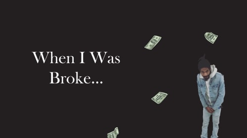 When I was Broke