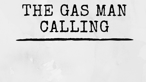 The Gasman Calling
