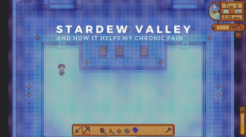 Stardew Valley And How it Relieves My Chronic Pain