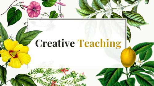Creative Teaching: Qualities, Attitudes, Values, Hopes, and Beliefs