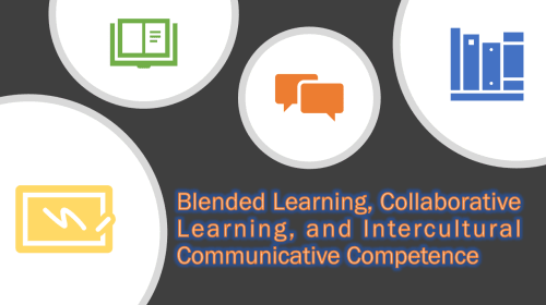 Blended Learning, Collaborative Learning, and Intercultural Communicative Competence