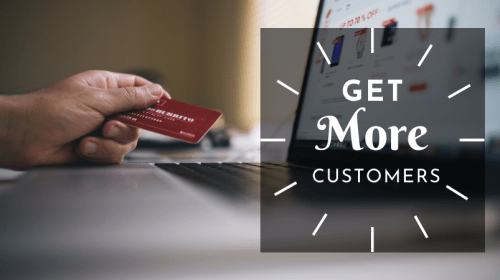 How To Get More Customers For Your Business